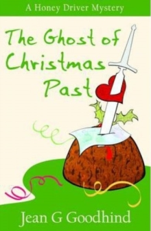 The Ghost of Christmas Past : A Honey Driver Murder Mystery, Paperback Book