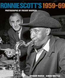 Ronnie Scott's 1959-69 : Photographs by Freddy Warren, Hardback Book
