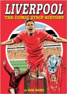 Liverpool! : The Comic Strip History, Hardback Book