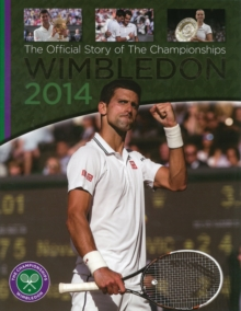 Wimbledon 2014 : The Official Story of The Championships, Hardback Book