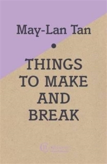 Things to Make and Break, Paperback Book