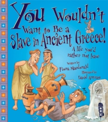 You Wouldn't Want to be a Slave in Ancient Greece!, Paperback Book