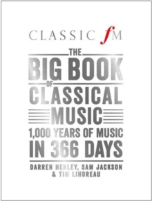 The Big Book of Classical Music : 1000 Years of Classical Music in 366 Days, Hardback Book
