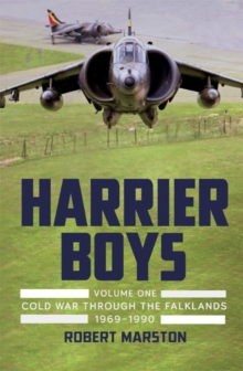 Harrier Boys : From the Cold War Through the Falklands 1969-1990, Hardback Book