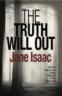 The Truth Will Out: Shocking. Page-Turning. Crime Thriller with DCI Helen Lavery, Paperback Book
