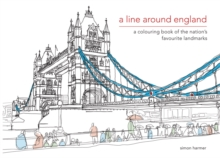 A Line Around England : A Colouring Book of the Nation's Favourite Landmarks, Hardback Book