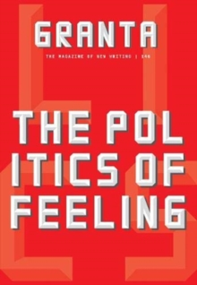 Granta 146 : The Politics of Feeling, Paperback / softback Book
