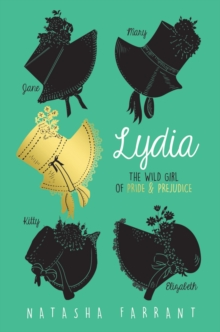 Lydia: The Wild Girl of Pride & Prejudice, Paperback Book