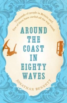 Around the Coast in Eighty Waves, Paperback Book
