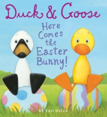 Duck and Goose Here Comes the Easter Bunny, Board book Book