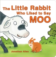 The Little Rabbit Who Liked to Say Moo, Board book Book