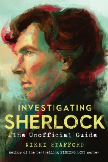 Investigating Sherlock : The Unofficial Guide, Paperback Book