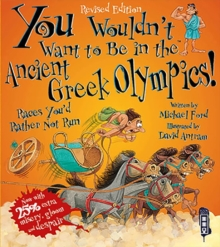 You Wouldn't Want To Be In The Ancient Greek Olympics!, Paperback Book