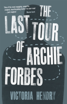 The Last Tour Of Archie Forbes, Paperback / softback Book