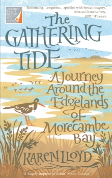 The Gathering Tide : A Journey Around the Edgelands of Morecambe Bay, Paperback / softback Book