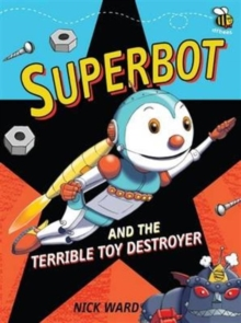 Superbot and the Terrible Toy Destroyer, Paperback Book