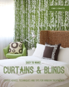 Easy to Make! Curtains & Blinds : Expert Advice, Techniques and Tips for Window Treatments, Hardback Book