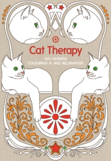 Cat Therapy : 100 Designs Colouring in and Relaxation, Hardback Book