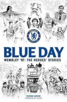 Blue Day : Wembley '97: the Heroes' Stories, Hardback Book