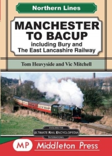 Manchester To Bacup : including Bury and The East Lancashire Railway