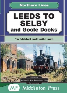 Leeds To Selby : and Goole Docks