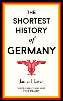The Shortest History of Germany, Paperback / softback Book
