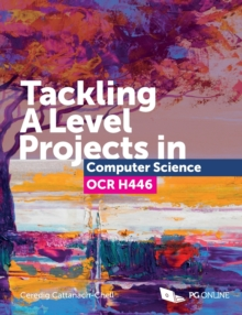 Tackling A Level Projects in Computer Science OCR H446, Paperback / softback Book