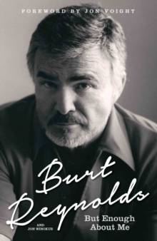 Burt Reynolds - But Enough About Me, Hardback Book