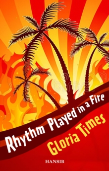 Rhythm Played In A Fire, Paperback / softback Book