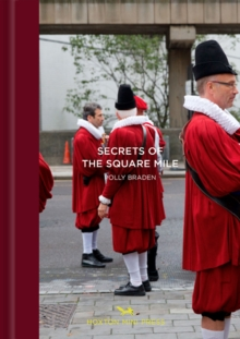 London's Square Mile : A Secret City, Hardback Book