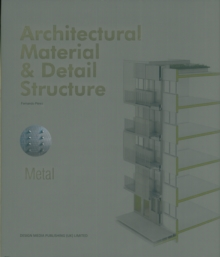 Architectural Material & Detail Structure: Metal, Hardback Book