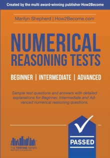 Numerical Reasoning Tests: Sample Beginner, Intermediate and Advanced Numerical Reasoning Test Questions and Answers, Paperback / softback Book