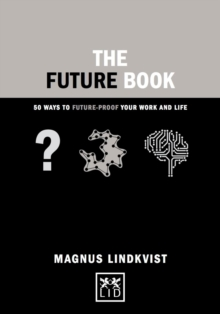 The Future Book : 50 Ways to Future-Proof Your Work and Life, Hardback Book