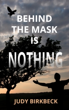 Behind the Mask is Nothing, Paperback / softback Book