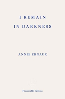 I Remain in Darkness, Paperback / softback Book