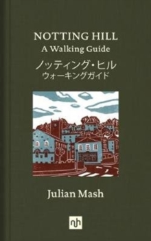 Notting Hill : A Walking Guide, Hardback Book