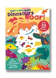 Make & Play Puffy Dinosaurs Roar, Paperback / softback Book