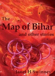 The Map of Bihar : and other stories, Paperback / softback Book