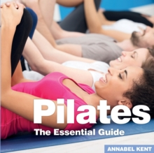 Pilates : The Essential Guide, Paperback / softback Book