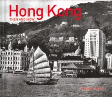 Hong Kong Then and Now, Hardback Book