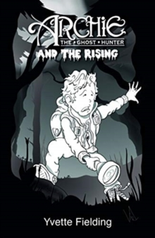 Archie the Ghost Hunter : and the Rising, Paperback / softback Book
