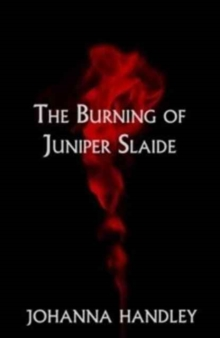 The Burning of Juniper Slaide, Paperback Book