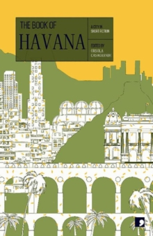 The Book of Havana : A City in Short Fiction, Paperback / softback Book
