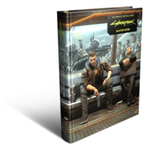 The Cyberpunk 2077 : Complete Official Guide - Collector's Edition