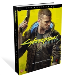 The Cyberpunk 2077 : Complete Official Guide