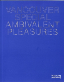 Vancouver Special: Ambivalent Pleasures, Paperback / softback Book
