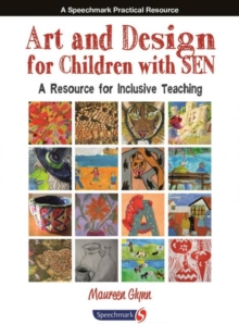 Art and Design for Children with SEN : A Resource for Inclusive Teaching, Paperback / softback Book