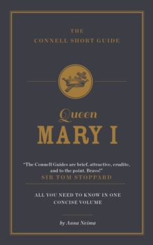 The Connell Short Guide to Queen Mary I, Paperback / softback Book