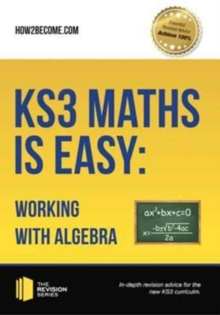 KS3 Maths is Easy: Working with Algebra. Complete Guidance for the New KS3 Curriculum, Paperback / softback Book