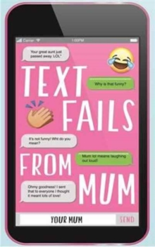 Text Fails from Mum, Paperback Book